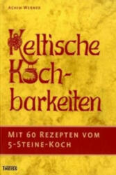 Keltische Kochbarkeiten - Achim Werner (2011)