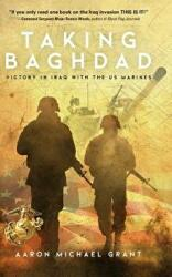 Taking Baghdad: Victory in Iraq with the US Marines (ISBN: 9781633937932)