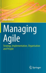 Managing Agile - Strategy, Implementation, Organization and People (ISBN: 9783319162614)