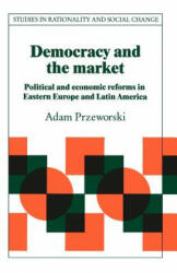 Democracy and the Market - Adam Przeworski (ISBN: 9780521423359)