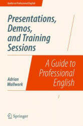 Presentations, Demos, and Training Sessions - Adrian Wallwork (ISBN: 9781493906437)