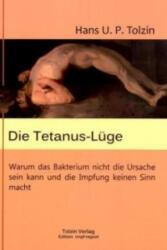 Die Tetanus-Lüge - Hans U. P. Tolzin (ISBN: 9783981328622)