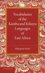 Vocabularies of the Kamba and Kikuyu Languages of East Africa - Hildegarde Hinde (ISBN: 9781107669123)
