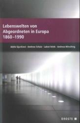 Lebenswelten von Abgeordneten in Europa 1860-1990 - Adéla Gjuricová, Andreas Schulz, Lubos Velek (ISBN: 9783770053216)