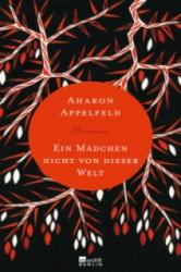 Ein Mädchen nicht von dieser Welt - Aharon Appelfeld, Mirjam Pressler (ISBN: 9783871347887)