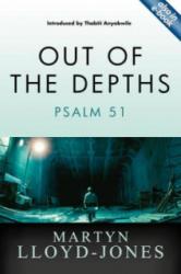 Out of the Depths - Martyn Lloyd-Jones (ISBN: 9781845506469)