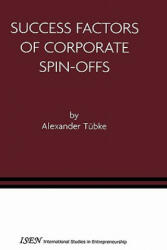 Success Factors of Corporate Spin-Offs - Alexander Tübke (ISBN: 9781402076787)