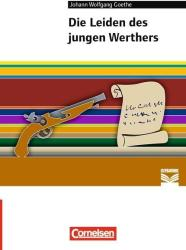 Die Leiden des jungen Werthers - Johann Wolfgang Goethe, Alexander Joist, Florian Radvan, Anne Steiner (ISBN: 9783060605279)