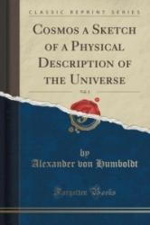 Cosmos a Sketch of a Physical Description of the Universe, Vol. 3 (Classic Reprint) - Alexander Von Humboldt (ISBN: 9781330463864)