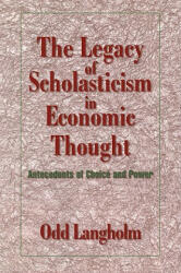 Legacy of Scholasticism in Economic Thought - Odd Langholm (ISBN: 9780521032124)