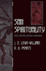 San Spirituality - David Lewis-Williams (ISBN: 9780759104327)