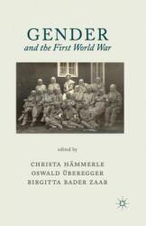Gender and the First World War - B. Bader-Zaar, Christa Hämmerle, O. Überegger (ISBN: 9781349453795)