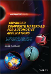 Advanced Composite Materials for Automotive Applications - Ahmed Elmarakbi (ISBN: 9781118423868)