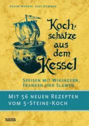 Kochschätze aus dem Kessel - Achim Werner, Jens Dummer (ISBN: 9783806231403)