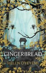 Gingerbread - Helen Oyeyemi (ISBN: 9781447299431)