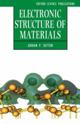 Electronic Structure of Materials - Adrian P. Sutton (ISBN: 9780198517542)