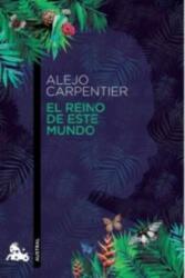 El reino de este mundo - Alejo Carpentier (ISBN: 9788432224959)