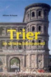 Trier im dritten Jahrtausend - Alfons Krisam (ISBN: 9783877601655)