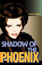 Shadow of the Phoenix - Bailey, Adam (ISBN: 9780595146253)