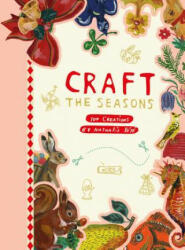 Craft the Seasons: 100 Creations by Nathalie L (ISBN: 9782374951065)