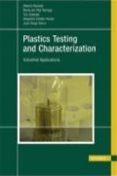 Plastics Testing and Characterization - Alberto C. Naranjo, Maria del Pilar Noriega E. , Juan D. Sierra, Tim A. Osswald, Alejandro Rojan (ISBN: 9783446413153)