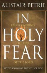 In Holy Fear - Alistair Petrie (ISBN: 9780994260727)