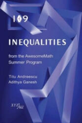 109 Inequalities from the Awesomemath Summer Program - Titu Andreescu, Adithya Ganesh (ISBN: 9780988562288)