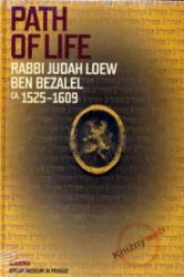 PATH OF LIFE RABBI JUDAH LOEW BEN BEZALEL CA. 1525-1609/ANGL. - Alexandr Putík (2009)