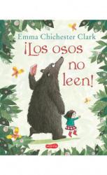 LOS OSOS NO LEEN! - EMMA CHICHESTER (2018)