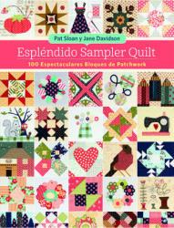 Espléndido Sampler Quilt - PAT SLOAN, JANE DAVISON (2018)