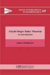 Atiyah-Singer Index Theorem - An Introduction - A. Mukherjee (2013)