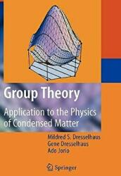 Group Theory - Application to the Physics of Condensed Matter (ISBN: 9783540328971)