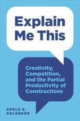 Explain Me This - Adele Goldberg (ISBN: 9780691174266)