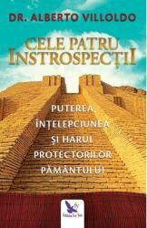 Cele patru introspecţii. Puterea, înţelepciunea şi harul Protectorilor Pământului (ISBN: 9786066392723)