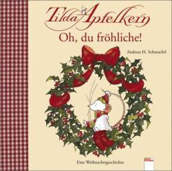 Tilda Apfelkern - Oh du fröhliche! - Andreas H. Schmachtl (2007)