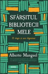 Sfârșitul bibliotecii mele (ISBN: 9786064304711)