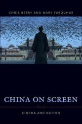 China on Screen - Cinema and Nation (ISBN: 9780231137072)