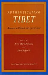 Authenticating Tibet - Answers to China's 100 Questions (ISBN: 9780520249288)