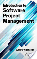 Introduction to Software Project Management (ISBN: 9781466559530)