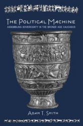 Political Machine - Adam T. Smith (ISBN: 9780691163239)