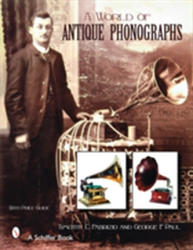 World of Antique Phonographs (ISBN: 9780764326967)