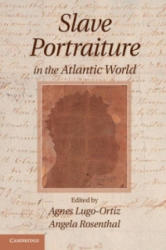 Slave Portraiture in the Atlantic World (ISBN: 9781107533752)