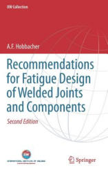 Recommendations for Fatigue Design of Welded Joints and Components - A. Hobbacher (ISBN: 9783319237565)