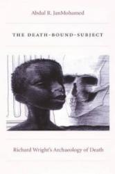 Death-Bound-Subject - Richard Wright's Archaeology of Death (ISBN: 9780822334880)