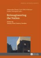 Reimagineering the Nation - Essays on Twenty-First-Century Sweden (ISBN: 9783631715185)