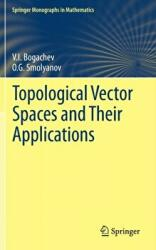 Topological Vector Spaces and Their Applications (ISBN: 9783319571164)