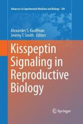 Kisspeptin Signaling in Reproductive Biology (ISBN: 9781489998392)