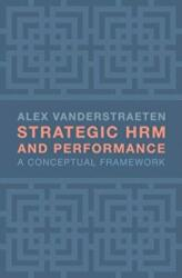 Strategic HRM and Performance - A Conceptual Framework (ISBN: 9781137605016)