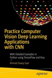 Practical Computer Vision Applications Using Deep Learning with CNNs - With Detailed Examples in Python Using TensorFlow and Kivy (ISBN: 9781484241660)