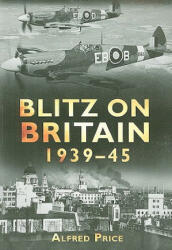 Blitz on Britain 1939-45 (ISBN: 9780752450155)